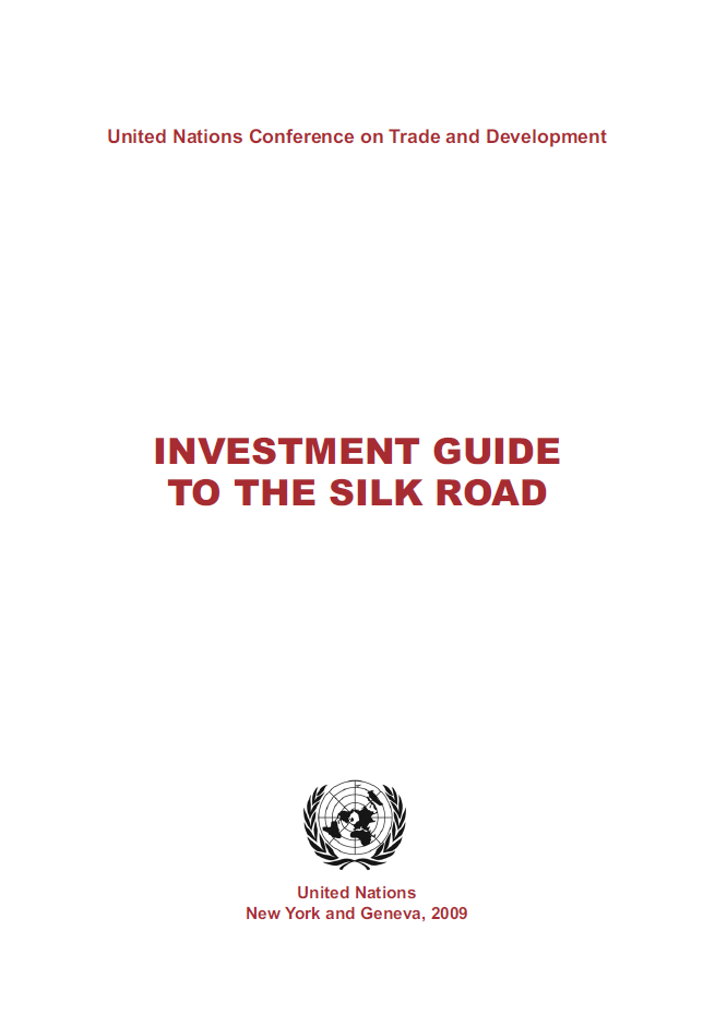 UNCTAD - Investment Guide to the Silk Road