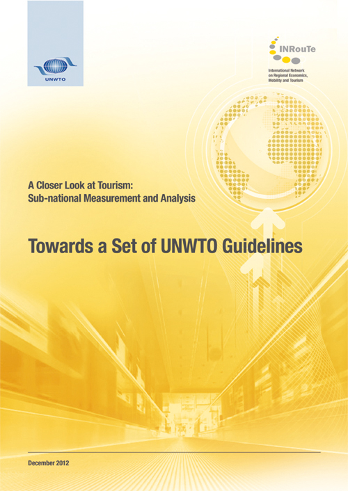 A Closer Look at Tourism: Sub-national Measurement and Analysis – Towards a Set of UNWTO Guidelines