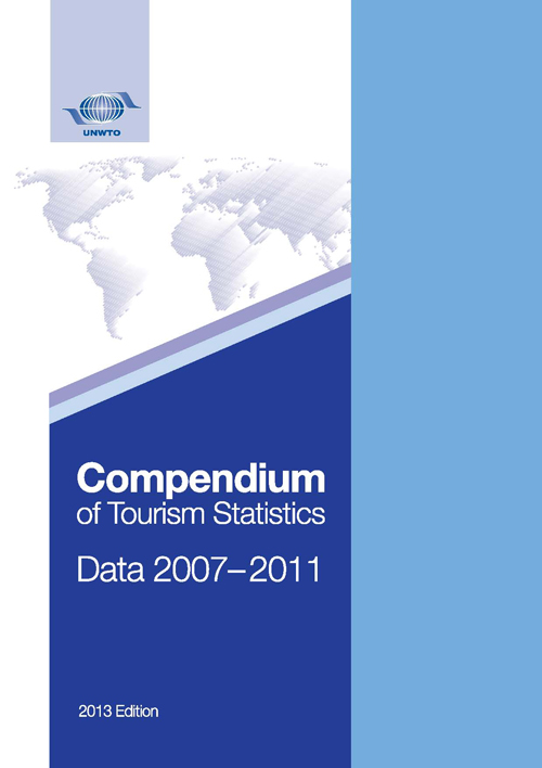 Compendium of Tourism Statistics, Data 2007 – 2011, 2013 Edition