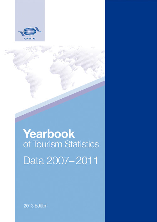 Yearbook of Tourism Statistics, Data 2007–2011, 2013 Edition