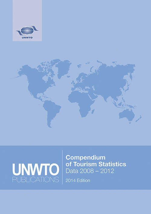 Compendium of Tourism Statistics, Data 2008 – 2012, 2014 Edition