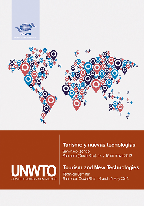 Turismo y nuevas tecnologías – Seminario técnico, San José (Costa Rica), 14 y 15 de mayo de 2013 / Tourism and New Technologies – Technical Seminar, San José, Costa Rica, 14 and 15 May 2013