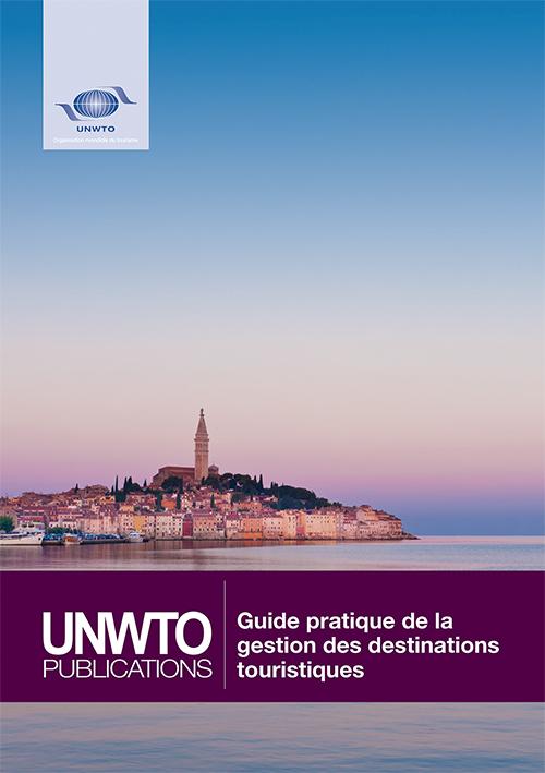 Guide pratique de la gestion des destinations touristiques