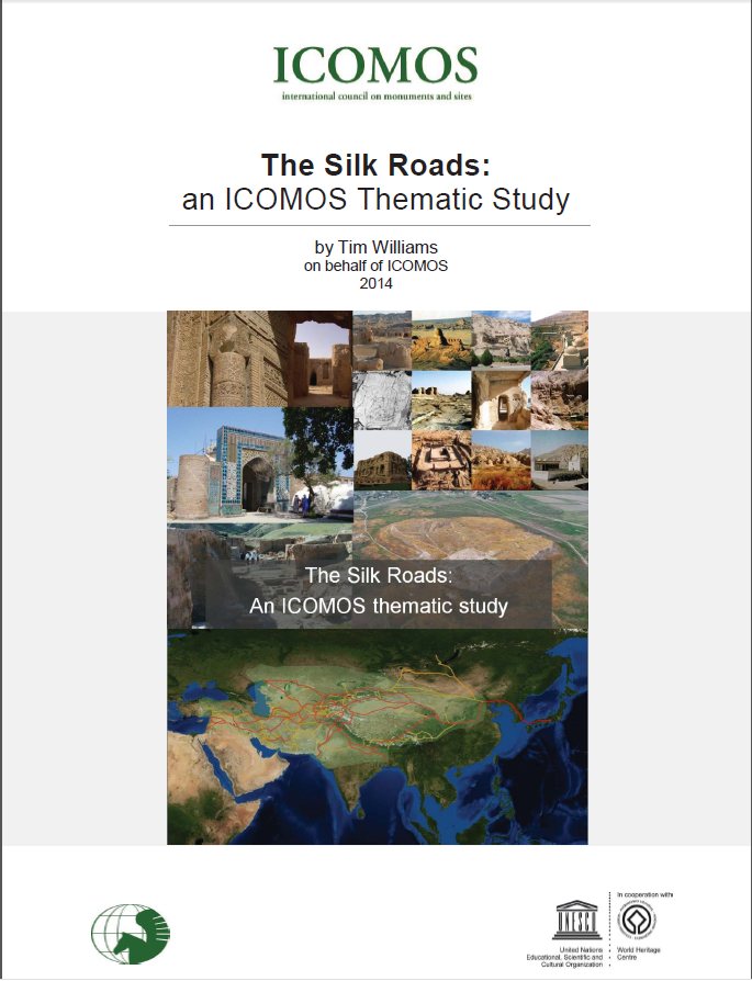 The Silk Roads. An ICOMOS Thematic Study, by Tim Williams
