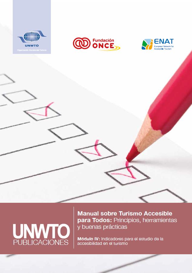 Manual sobre Turismo Accesible para Todos: Principios, herramientas y buenas prácticas – Módulo IV: Indicadores para el estudio de la accesibilidad en el turismo