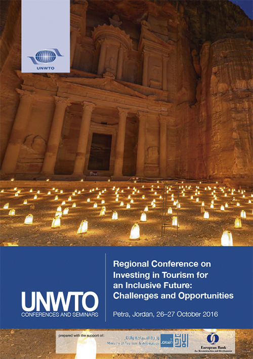 Regional Conference on Investing in Tourism for an Inclusive Future: Challenges and Opportunities Petra, Jordan, 26–27 October 2016