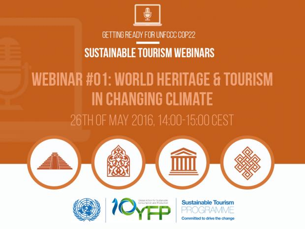 Webinar 1. World Heritage & Tourism in a changing climate, 26 May 2016