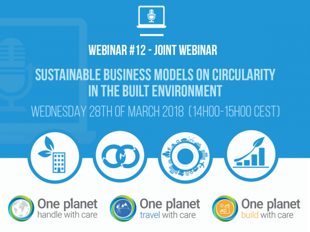 Webinar 12. Sustainable Business Models on Circularity in the Built Environment, 28 March 2018