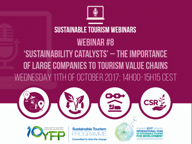 Webinar 8. 'Sustainability catalysts' - The importance of large companies to tourism value chains, 11 October 2017